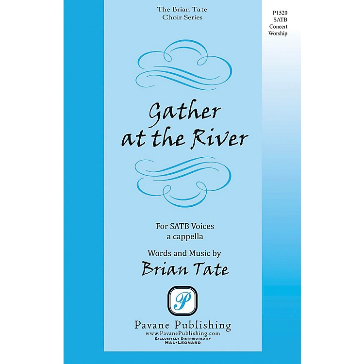 Pavane Gather at the River SATB a cappella composed by Brian Tate