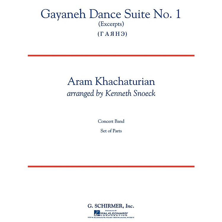 G. SchirmerGayenah Dance Suite No. 1 Concert Band Level 5 Composed by Aram Khachaturian Arranged by Kenneth Snoeck