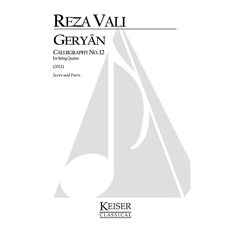 Lauren Keiser Music Publishing Geryan: Calligraphy No. 12 for String Quartet LKM Music Series by Reza Vali