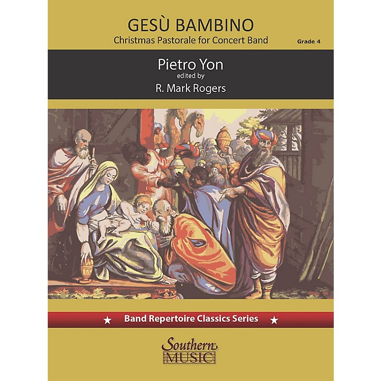 Southern Gesu Bambino (The Infant Jesus): Pastorale for Christmas Concert Band Level 3.5 arranged by Mark Rogers