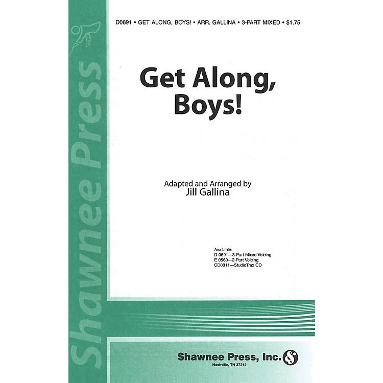 Shawnee PressGet Along, Boys! 3-Part Mixed arranged by Jill Gallina