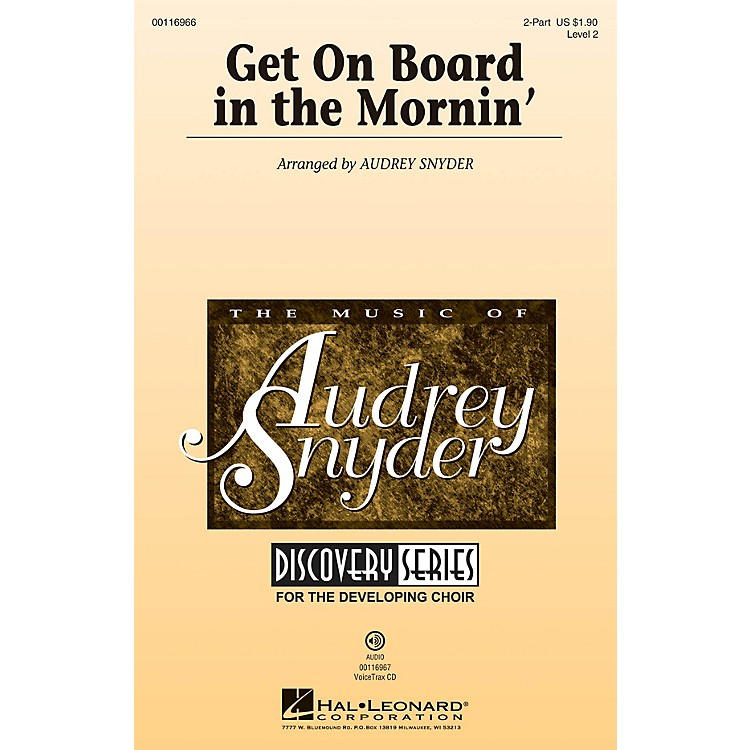 Hal LeonardGet on Board in the Mornin' (Discovery Level 2) 2-Part arranged by Audrey Snyder