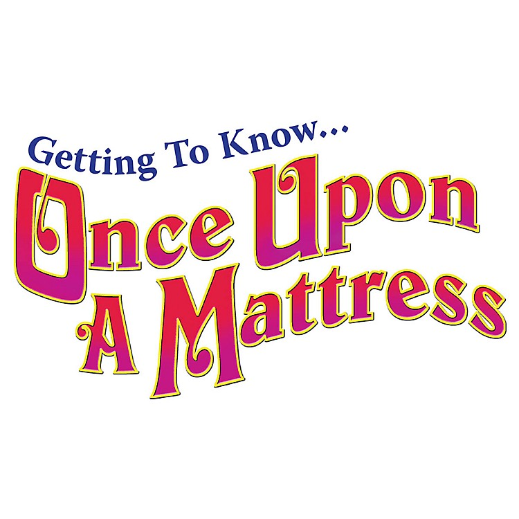 Hal LeonardGetting To Know... Once Upon A Mattress (Perusal Pack) composed by Mary Rodgers