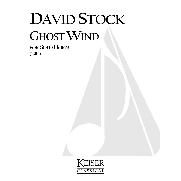 Lauren Keiser Music PublishingGhost Wind (Horn Solo) LKM Music Series Composed by David Stock