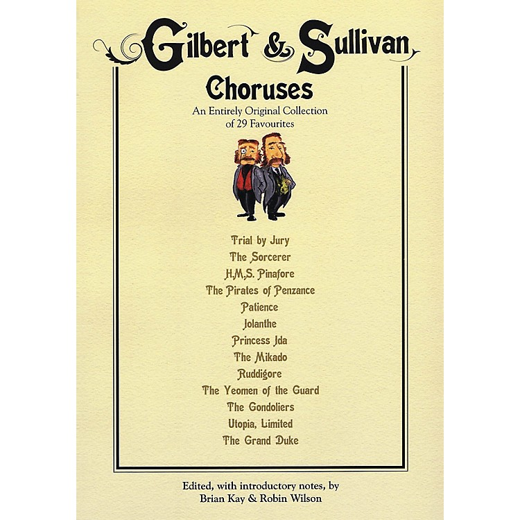 Novello Gilbert & Sullivan Choruses (An Entirely Original Collection of 29 Favorites) Composed by W.S. Gilbert