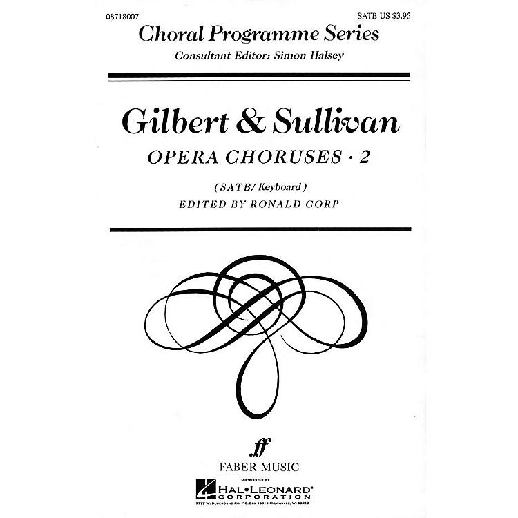 Faber Music LTDGilbert & Sullivan Opera Choruses, Vol 2 Faber Program Series by Gilbert & Sullivan Edited by Ronald Corp