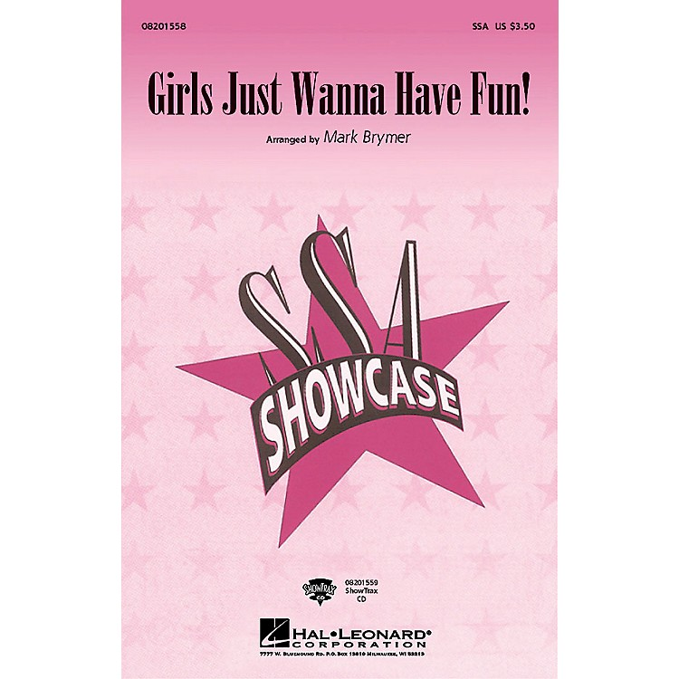 Hal LeonardGirls Just Wanna Have Fun SSA arranged by Mark Brymer