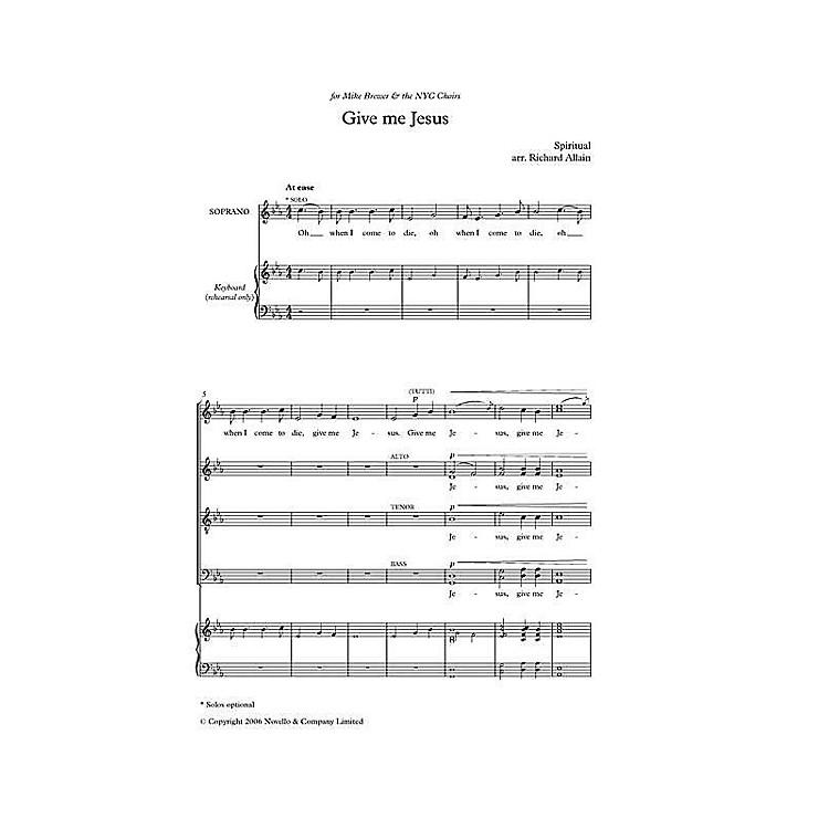 NovelloGive Me Jesus - Soprano Solo And SATB (for Soprano and SATB Chorus) SATB Composed by Richard Allain