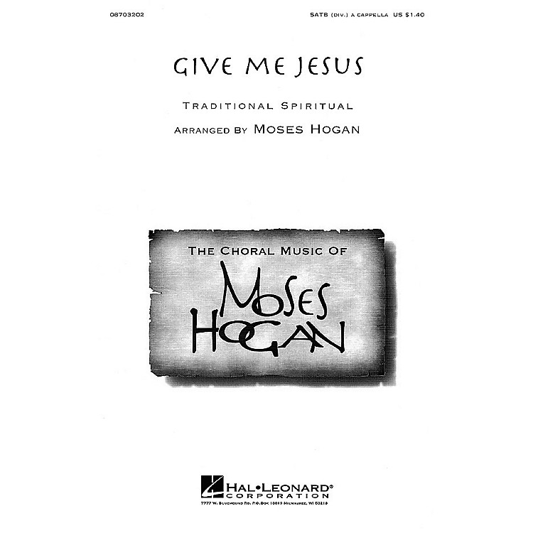 Hal LeonardGive Me Jesus SATB DV A Cappella arranged by Moses Hogan