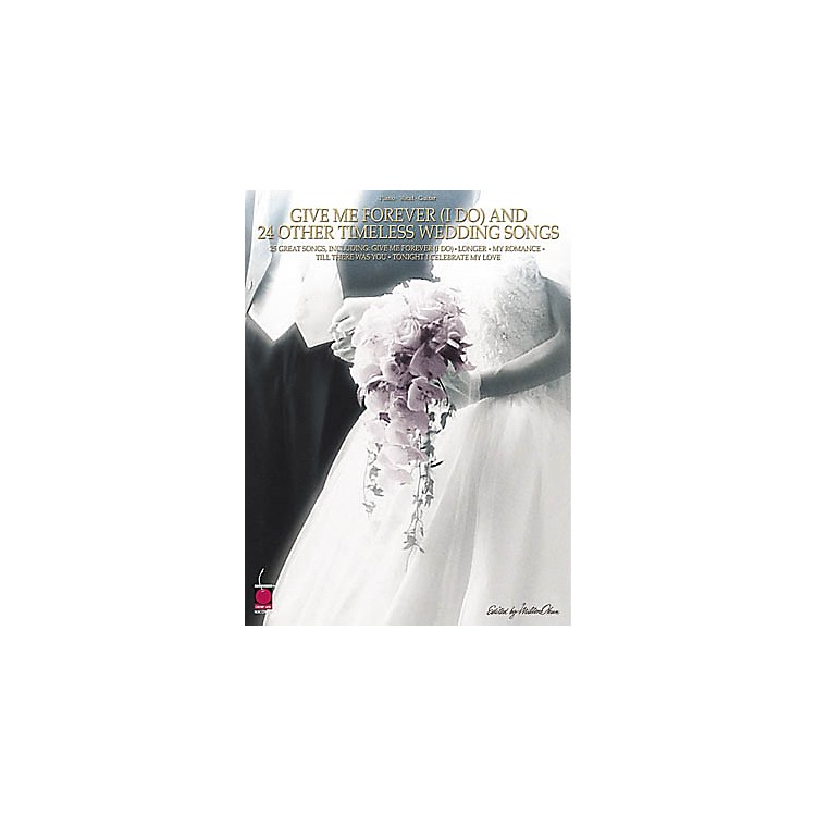 Cherry LaneGive Me forever (I Do) & 24 Other Timeless Wedding Songs Piano, Vocal, Guitar Songbook