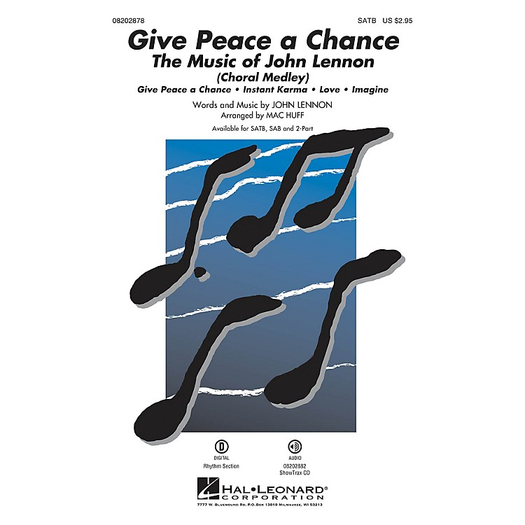 Hal Leonard Give Peace a Chance: The Music of John Lennon (Choral Medley) SAB by John Lennon Arranged by Mac Huff