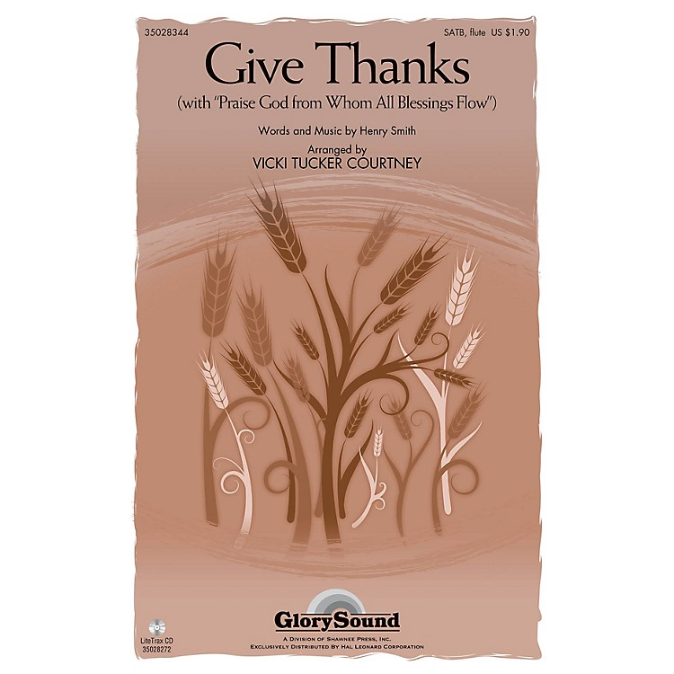Shawnee PressGive Thanks SATB WITH FLUTE (OR C-INST) arranged by Vicki Tucker Courtney