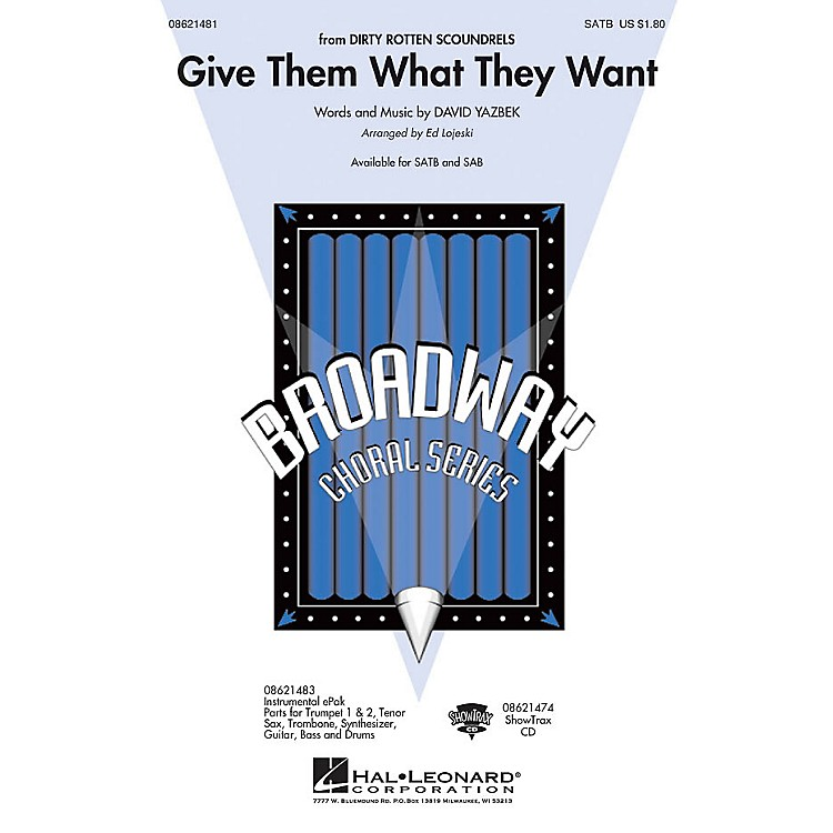 Hal LeonardGive Them What They Want (from Dirty Rotten Scoundrels) ShowTrax CD Arranged by Ed Lojeski