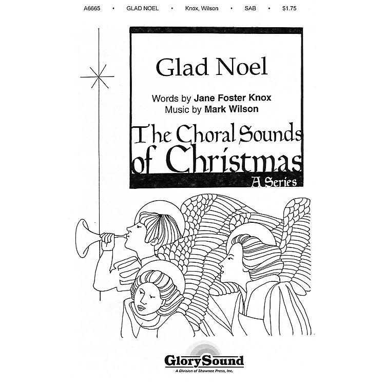 Shawnee PressGlad Noel SATB composed by Mark Wilson