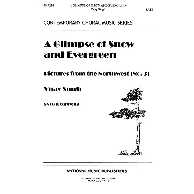 Hal LeonardGlimpse Of Snow And Evergreen, A SATB composed by Vijay Singh
