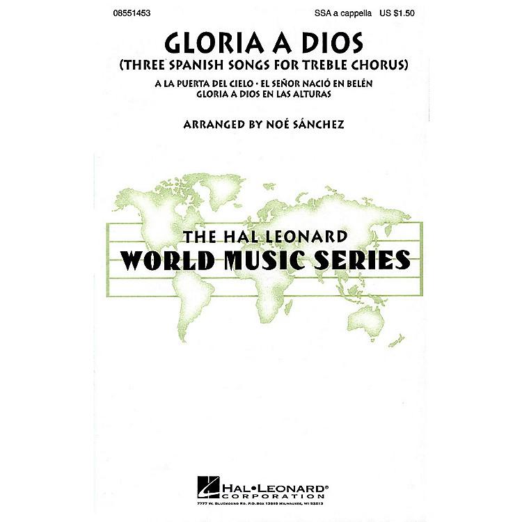 Hal LeonardGloria A Dios - Three Spanish Songs for Treble Chorus SSA A Cappella arranged by Noé Sánchez