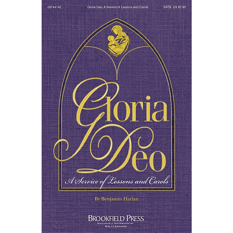 Brookfield Gloria Deo (A Service of Lessons and Carols) SATB composed by Benjamin Harlan