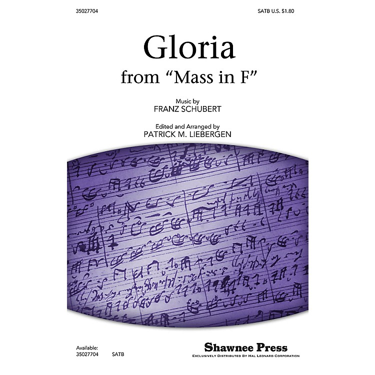 Shawnee Press Gloria (from Mass in F) SATB arranged by Patrick M. Liebergen