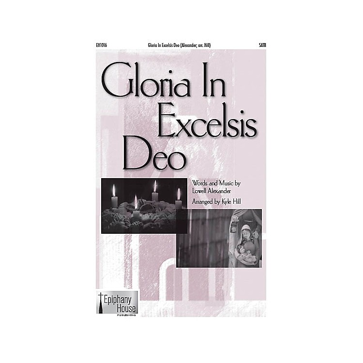 Epiphany House PublishingGloria in Excelsis Deo SATB arranged by Kyle Hill