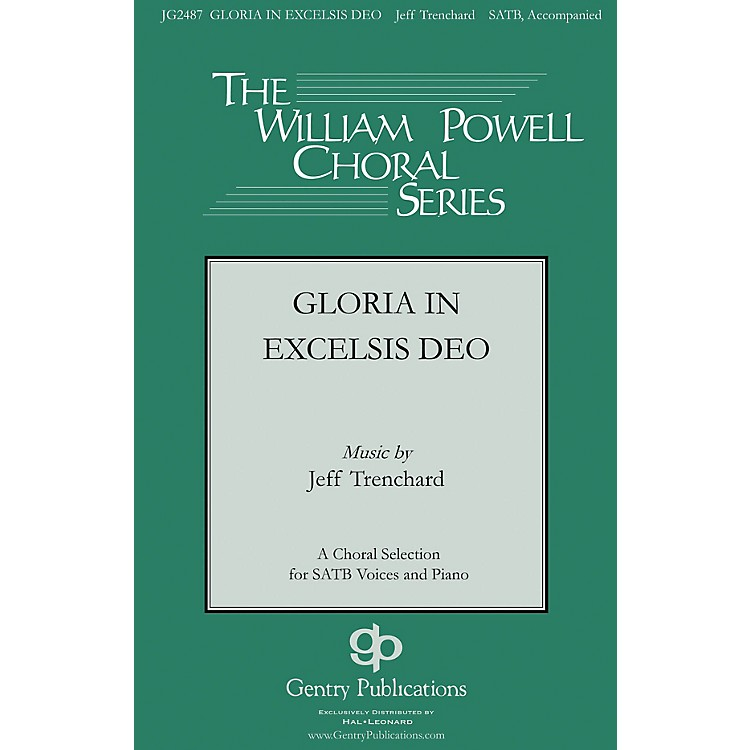 Gentry PublicationsGloria in Excelsis Deo SATB composed by Jeff Trenchard