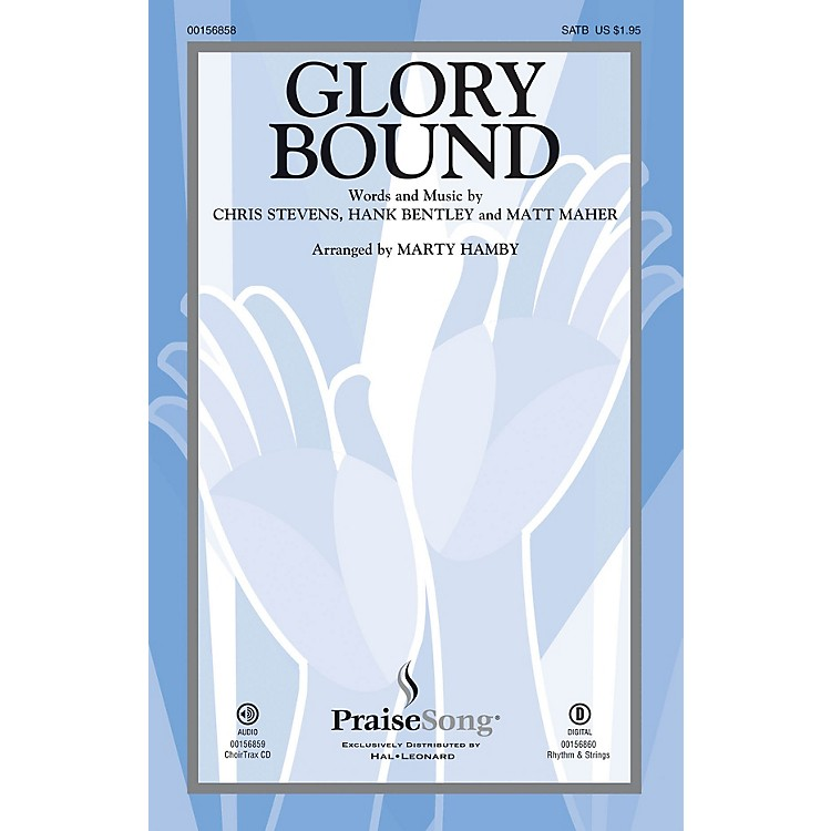 PraiseSongGlory Bound CHOIRTRAX CD by Matt Maher Arranged by Marty Hamby