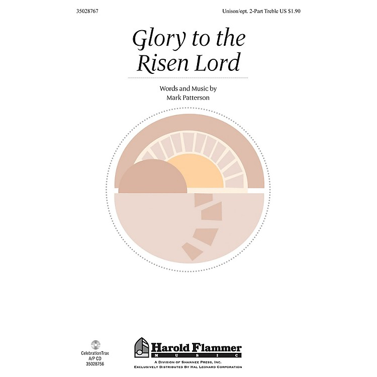 Shawnee PressGlory to the Risen Lord Unison/2-Part Treble composed by Mark Patterson