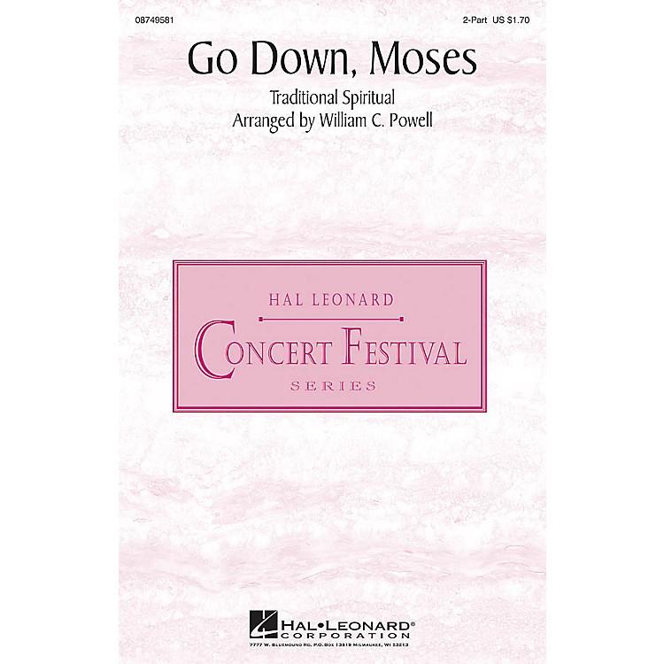 Hal LeonardGo Down, Moses 2-Part arranged by William C. Powell