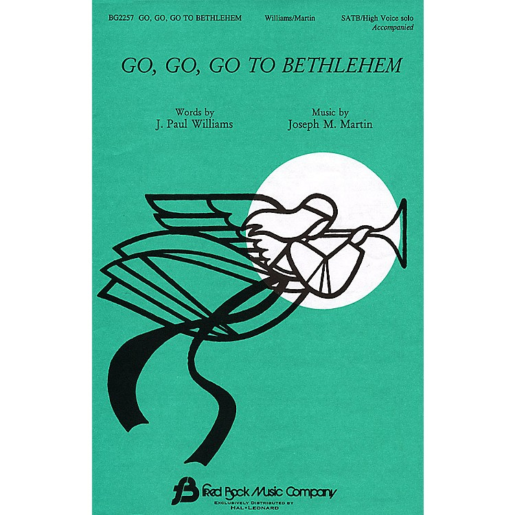 Fred Bock Music Go, Go, Go to Bethlehem SATB composed by J. Paul Williams