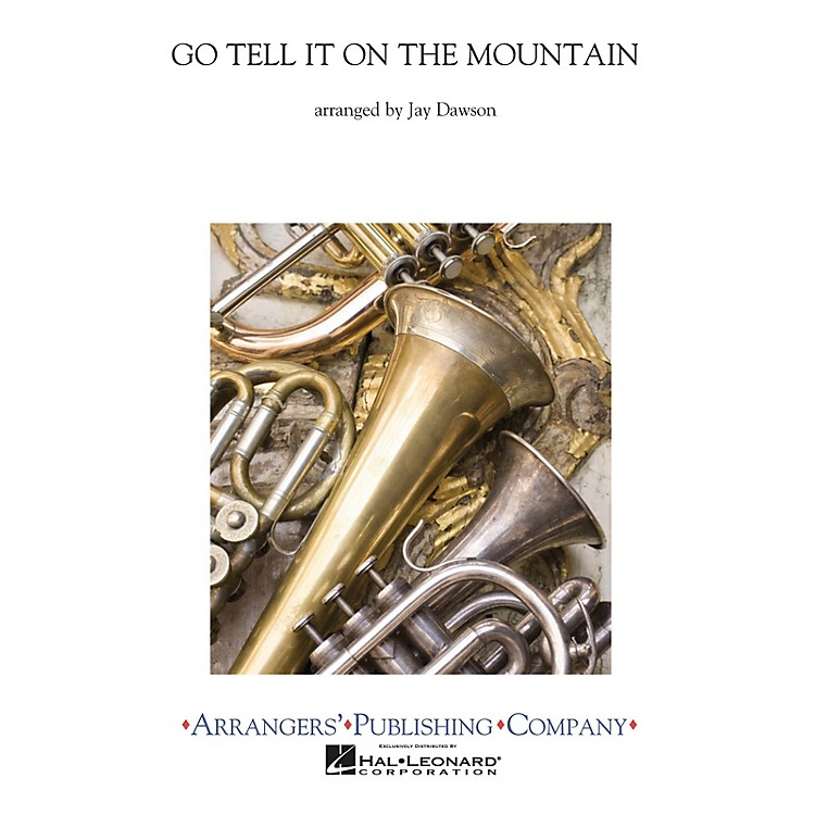 ArrangersGo Tell It on the Mountain Concert Band Level 3 Arranged by Jay Dawson