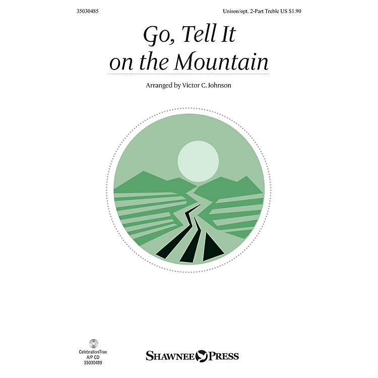 Shawnee PressGo, Tell It on the Mountain Unison/2-Part Treble arranged by Victor Johnson