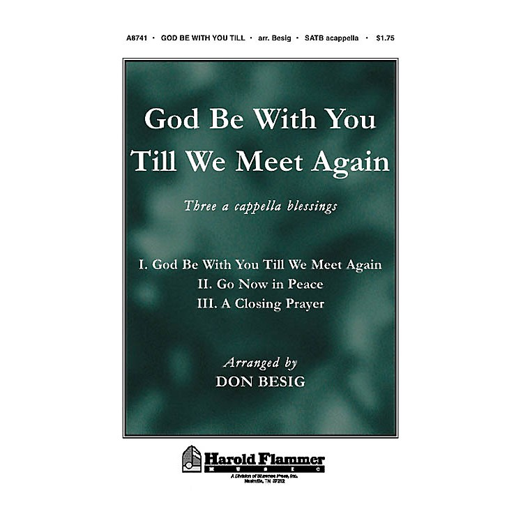 Shawnee PressGod Be with You Till We Meet Again SATB a cappella arranged by Don Besig