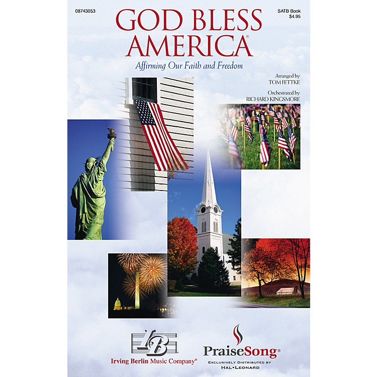 PraiseSongGod Bless America® (Affirming Our Faith and Freedom) (SATB) SATB arranged by Tom Fettke