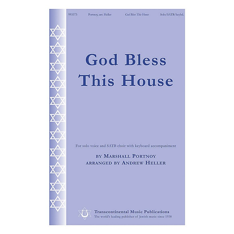 Transcontinental MusicGod Bless This House SATB Chorus and Solo arranged by Andrew Heller