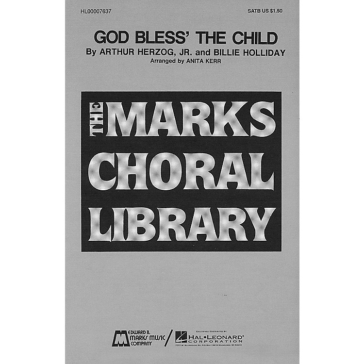 Edward B. Marks Music CompanyGod Bless' the Child SATB composed by Arthur Herzog Jr.