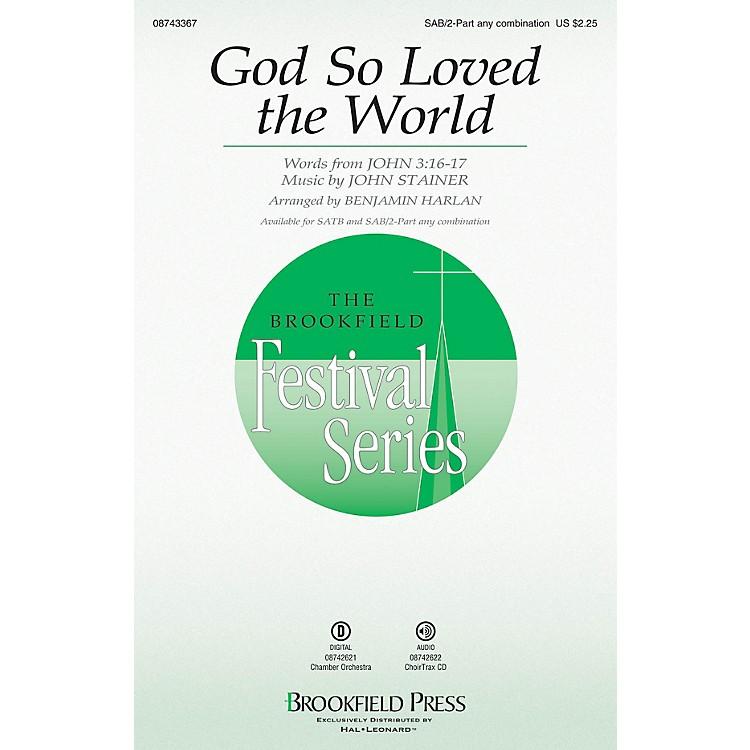 BrookfieldGod So Loved the World SAB/2PT ANY COMBINATION arranged by Benjamin Harlan