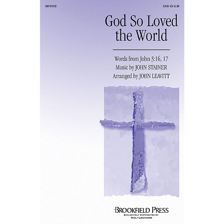 BrookfieldGod So Loved the World SATB arranged by John Leavitt