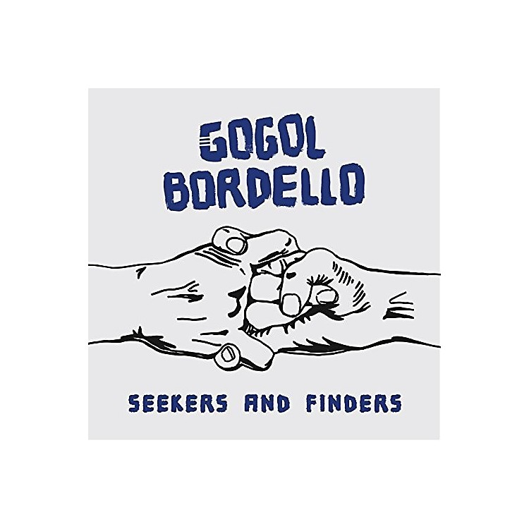 AllianceGogol Bordello - Seekers And Finders