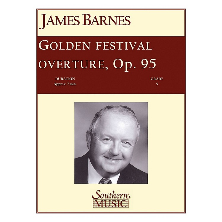 SouthernGolden Festival Overture (European Parts) Concert Band Level 5 Composed by James Barnes