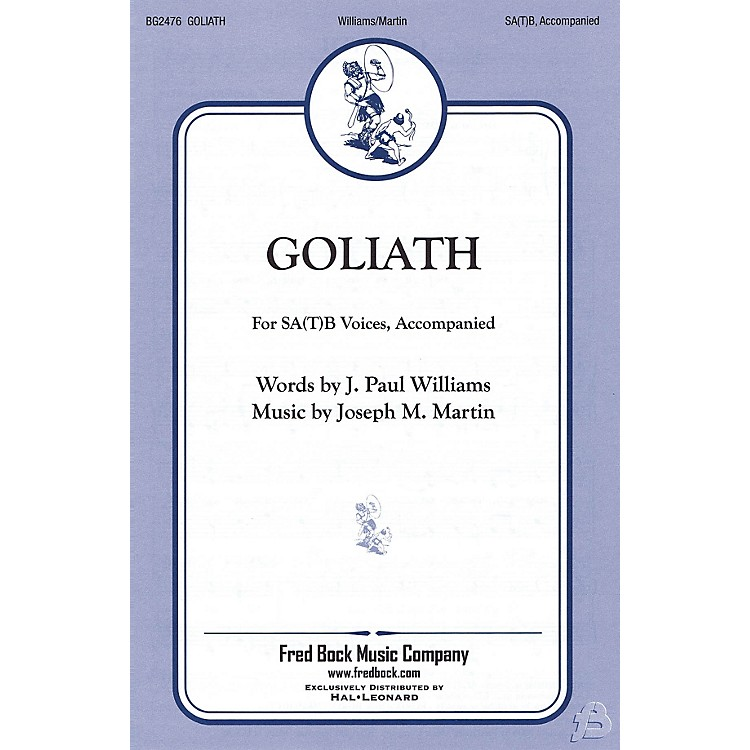 Fred Bock MusicGoliath SA(T)B composed by J. Paul Williams/Joe Martin