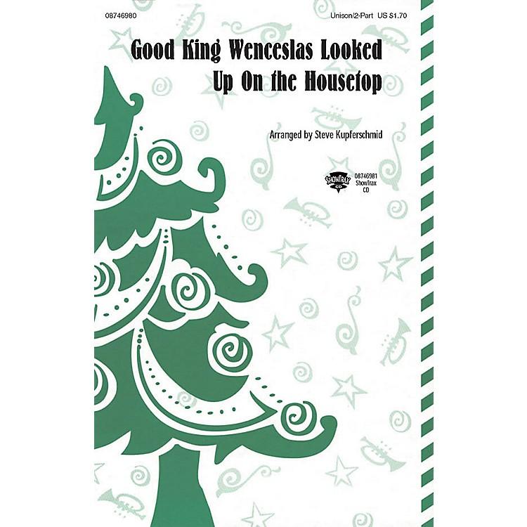 Hal LeonardGood King Wenceslas Looked Up on the Housetop ShowTrax CD Arranged by Steve Kupferschmid