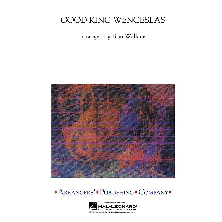 Arrangers Good King Wenseslas Concert Band Level 3 Arranged by Tom Wallace