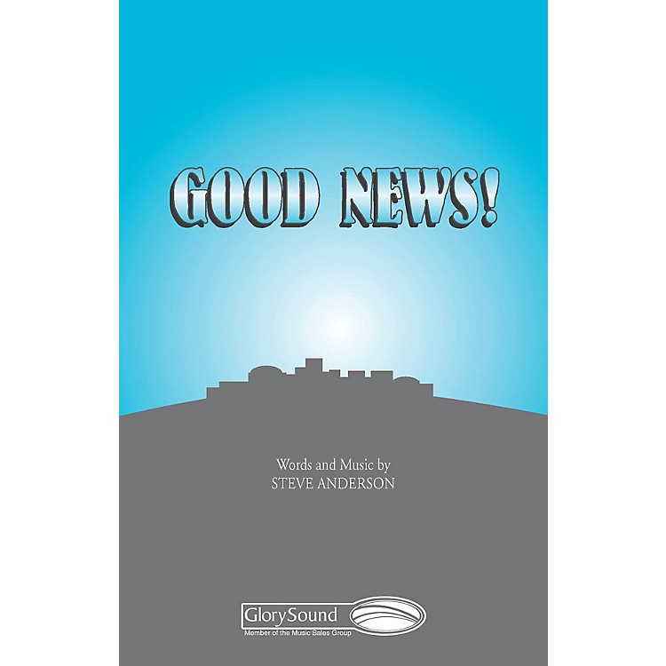Shawnee PressGood News! SATB a cappella composed by Steve Anderson