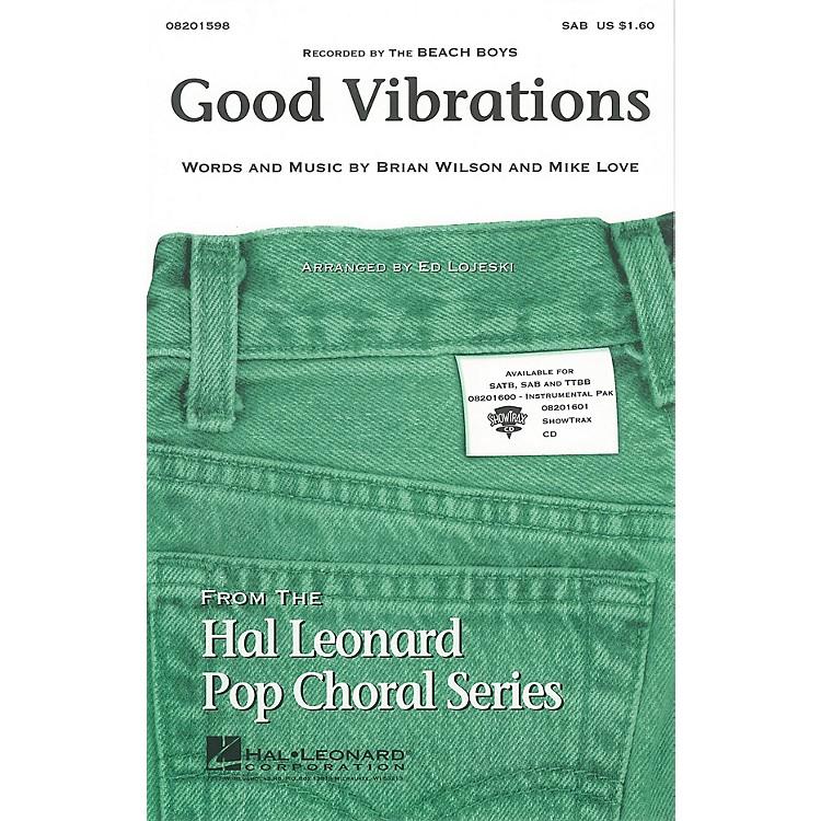 Hal LeonardGood Vibrations SAB by The Beach Boys arranged by Ed Lojeski