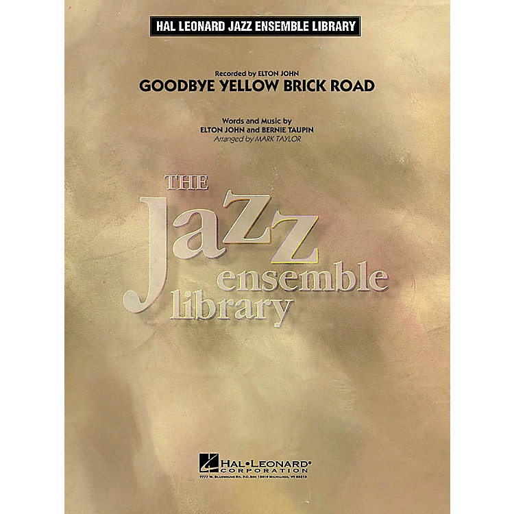 Hal Leonard Goodbye Yellow Brick Road Jazz Band Level 4 by Elton John Arranged by Mark Taylor
