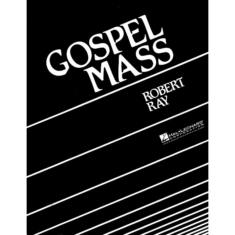 Hal Leonard Gospel Mass Composed by Ray Robert