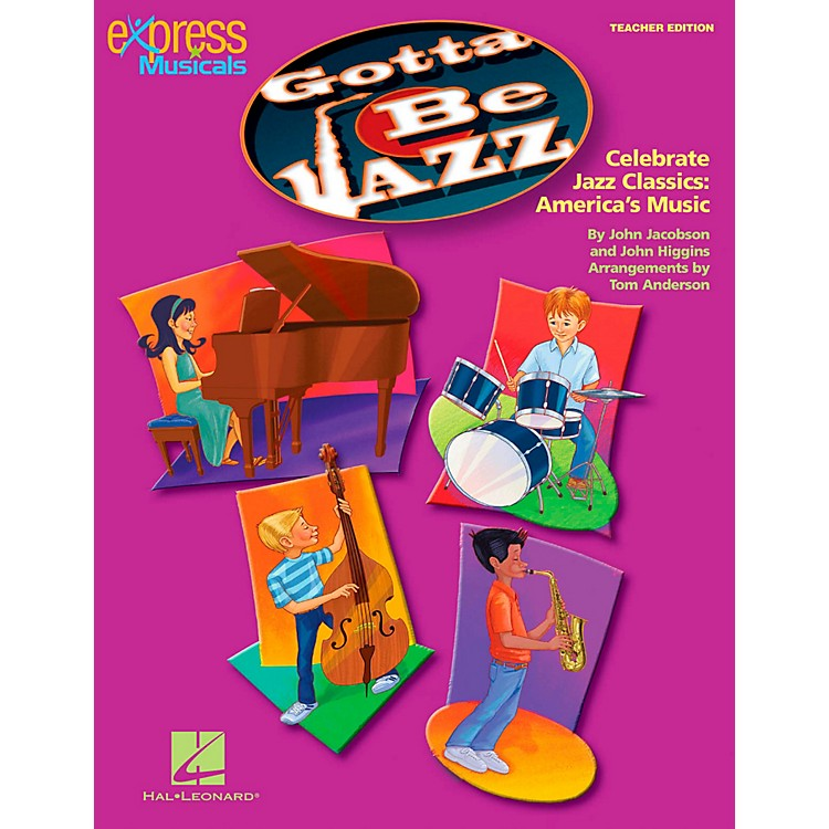 Hal LeonardGotta Be Jazz - Celebrate Jazz Classics America's Music Teacher's Edition