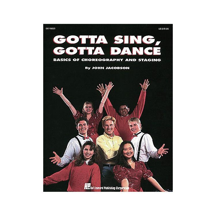 Hal LeonardGotta Sing, Gotta Dance: Basics of Choreography and Staging RESOURCE BK by John Jacobson