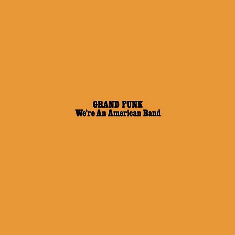 REDGrand Funk Railroad - We're An American Band LP