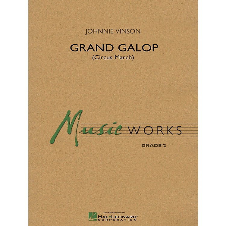 Hal LeonardGrand Galop (Circus March) - Music Works Series Grade 2