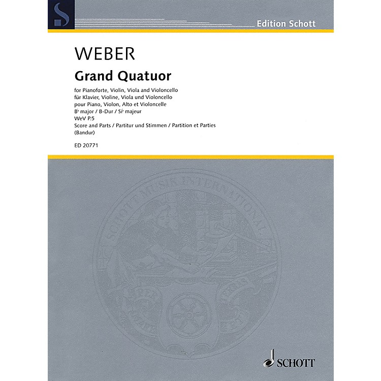 Schott Grand Quatour in B-flat Major, WeV P.5 Ensemble Composed by Carl Maria von Weber Edited by Markus Bandur